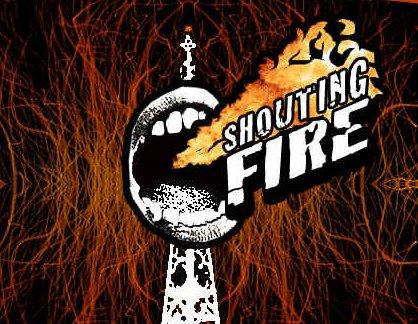 Shouting Fire